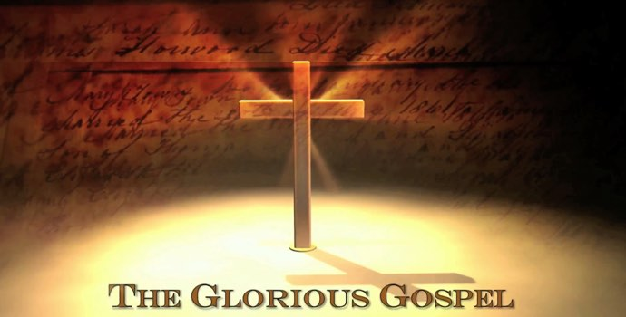 The Glorious Gospel