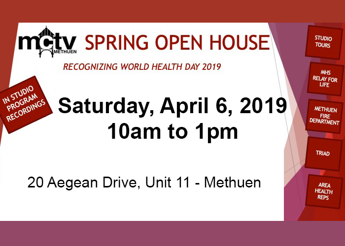 Methuen Community Television Spring Open House, Recognizing World Health Day on Saturday, April 6, 2019.
